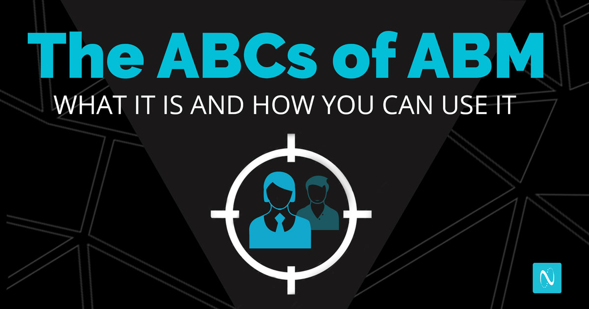 Learn how the basics of ABM can help you lock onto your desired business targets.